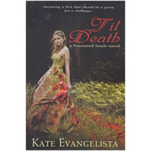 Til Death: A Fractured Souls Novel by Kate Evangelista book cover.