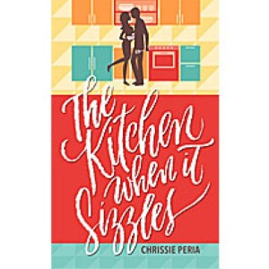 The Kitchen When it Sizzles by Chrissie Peria book cover.