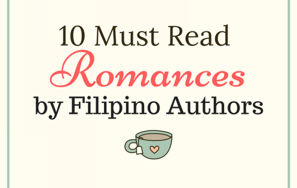 10 Must Read Romances by Filipino Authors