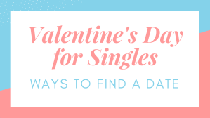 How to find a date on Valentine's Day